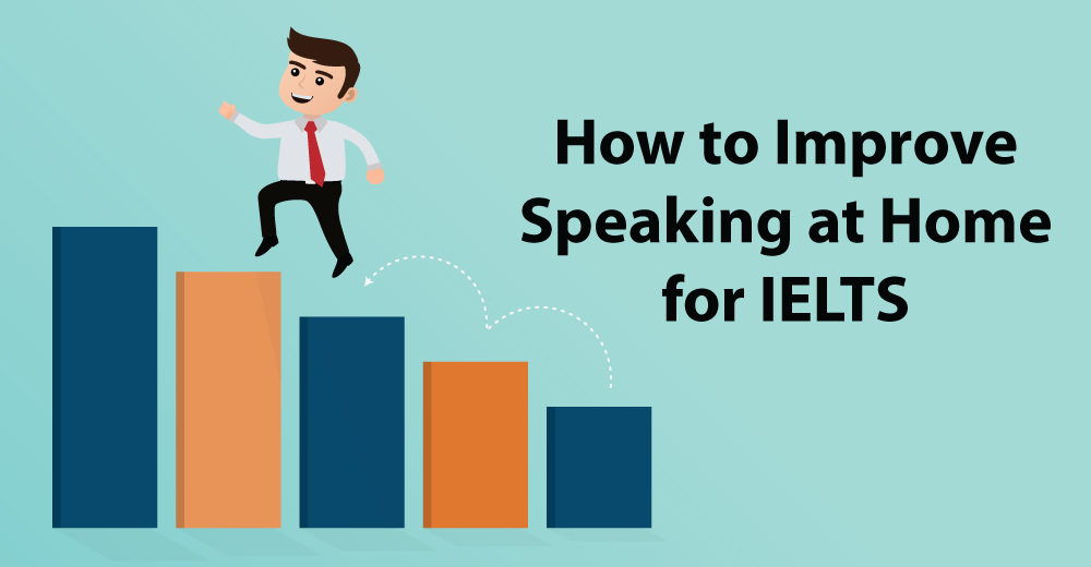 How to Improve Speaking at Home for IELTS